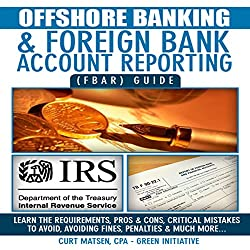 Offshore Banking & Foreign Bank Account Reporting (FBAR) Guide