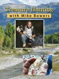 Treasure Hunting with Mike Bowers