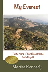 My Everest: Thirty Years of San Diego Hiking (With Dogs) Paperback