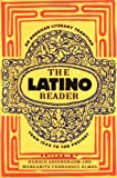 The Latino Reader: An American Literary Tradition from 1542 to the Present, , 0395765285