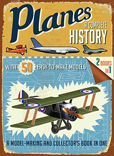 Model Plane Planes - Planes: A Complete History