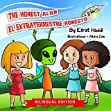 The Honest Alien / El extraterrestre honesto (Bilingual English-Spanish Edition) Children's Picture Book. Teaches your kids the value of telling the truth. ... (Bilingual picture books for kids nº 6)