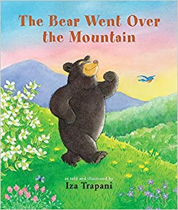The Bear Went Over the Mountain: Iza Trapani: 9781616085100 ...