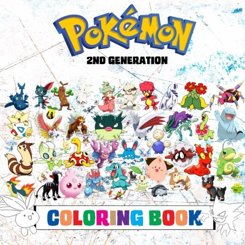 Pokémon Coloring Book - 2nd Generation: Superb childrens coloring book containing EVERY 2nd Gen Pokémon from games such as Pokémon Gold, Silver & Crystal. (Pokémon Generations) (Volume 2)