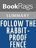 Summary & Study Guide Follow the Rabbit-Proof Fence by Doris Pilkington Garimara