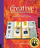 The Creative Entrepreneur: A DIY Visual Guidebook for Making Business Ideas Real by Beam, Lisa Sonora(November 1, 2008) Paperback