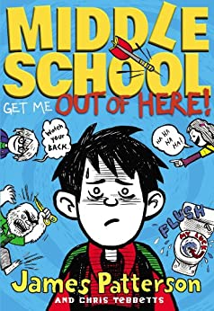 Middle School: Get Me out of Here! - Free Preview (The First 19 Chapters) by [Patterson, James, Tebbetts, Chris]