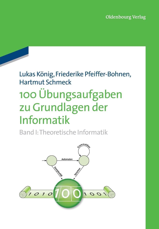 100 Übungsaufgaben zu Grundlagen der Informatik, Band I: Theoretische Informatik Taschenbuch – 15. November 2013 Lukas König 3486731793 Informatik / EDV Informatik / EDV / Sonstiges