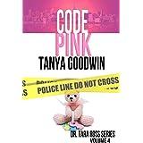Code Pink (Dr. Tara Ross Series Volume 4)