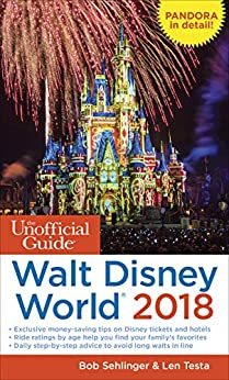 The Unofficial Guide to Walt Disney World 2018 (The Unofficial Guides) by [Sehlinger, Bob, Testa, Len]