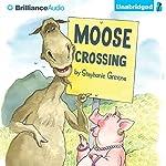 Moose Crossing | Stephanie Greene