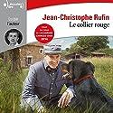 Le collier rouge Hörbuch von Jean-Christophe Rufin Gesprochen von: Jean-Christophe Rufin