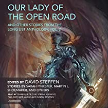 OUR LADY OF THE OPEN ROAD, AND OTHER STORIES FROM THE LONG LIST ANTHOLOGY, VOL. 2