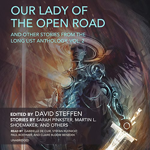 Our Lady of the Unbooked Road, and Other Stories from the Long List Anthology, Vol. 2