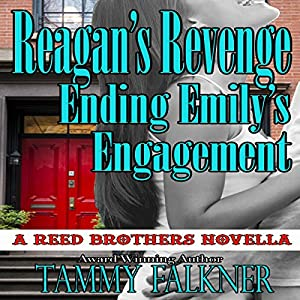 Reagan's Revenge and Ending Emily's Engagement Audiobook