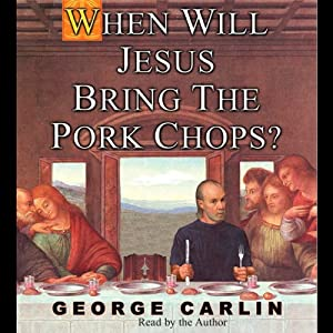 When Will Jesus Bring the Pork Chops? Audiobook