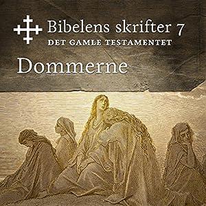 Dommerne (Bibel2011 - Bibelens skrifter 7 - Det Gamle Testamentet) Audiobook