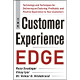 The Customer Experience Edge: Technology and Techniques for Delivering an Enduring, Profitable and Positive Experience to You