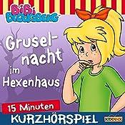 Gruselnacht im Hexenhaus (Bibi erzählt - Kurzhörspiel) | Klaus-Peter Weigand