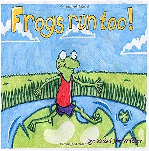 Pdf-Bücher-Sammlung kostenloser Download Frogs Run Too! FB2 by Michael John Wiltshire