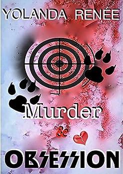 Murder & Obsession (Detective Quaid Series Book 3) by [Renée, Yolanda]