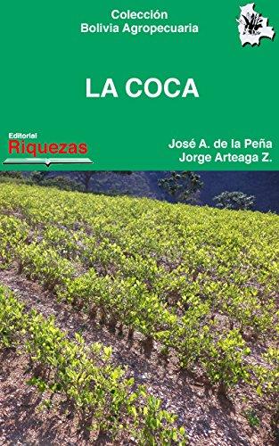 La Coca: Coca y cocaína, historia y estadísticas (Colección Bolivia Agropecuaria nº 7