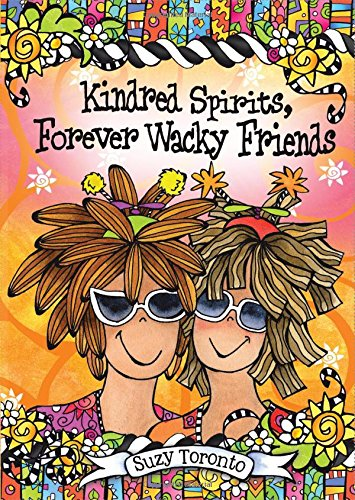Kindred Spirits, Forever Wacky Friends (Mother's Day Gift For Best Friend)