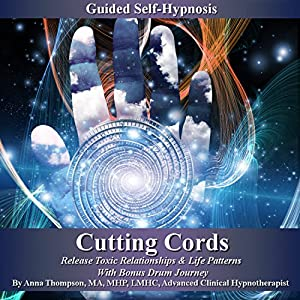 Cutting Cords Guided Self-Hypnosis Audiobook