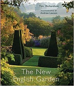 amazon the new english garden tim richardson andrew lawson