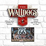 img - for The Walldogs - A Different Breed of Public Art Muralists book / textbook / text book