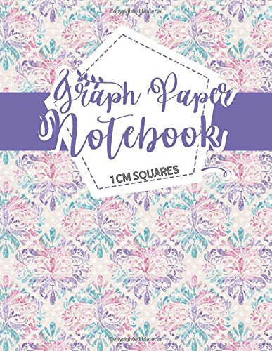 Read Online Graph Paper Notebook: 1 cm Squares: Metric Blank Graphing Paper (1 centimeter squares)- Graph Ruled Notepad for College School/Teacher/Office/Student - Hydrangea Flower Cover (Volume 30) ebook