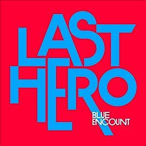 LAST HERO/BLUE ENCOUNT