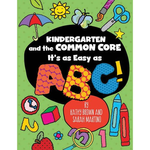 (Kindergarten and the Common Core: It's as Easy as ABC! (Maupin)