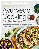 #3: Ayurveda Cooking for Beginners: An Ayurvedic Cookbook to Balance and Heal