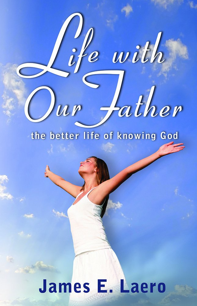 LIFE WITH OUR FATHER: The Better Life of Knowing God PDF