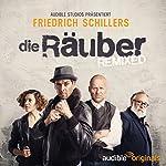 Die Räuber - REMIXED | Friedrich Schiller,Carolin-Therese Wolff