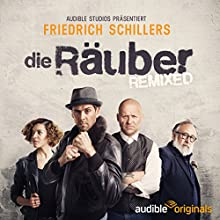 Die Räuber - REMIXED Hörspiel von Friedrich Schiller, Carolin-Therese Wolff Gesprochen von: Sven Lauer, Gero Ivers, Celina Bostic, Friedrich Liechtenstein