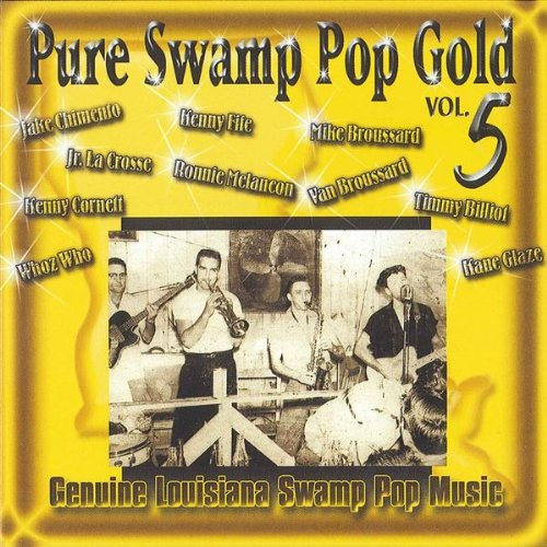 Pure Swamp Pop Gold, Vol. 5