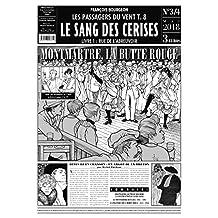 PASSAGERS DU VENT (LES) T.08 : LE SANG DES CERISES (JOURNAL 3/4)