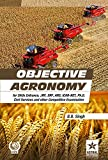 Objective Agronomy: for SAUs Entrance, JRF,SRF,ARS,ICAR-NET, Ph.D Civil Services and other Competitive Examination (PB)