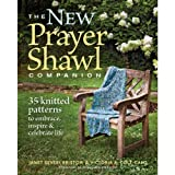 img - for The New Prayer Shawl Companion: 35 Knitted Patterns to Embrace Inspire & Celebrate Life book / textbook / text book
