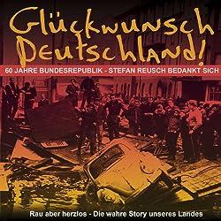 Glückwunsch Deutschland. 60 Jahre Bundesrepublik