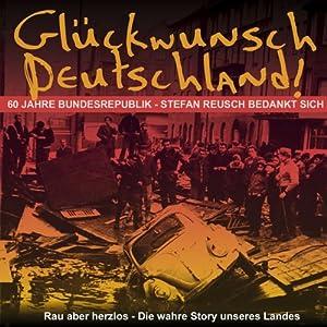Glückwunsch Deutschland. 60 Jahre Bundesrepublik Hörbuch