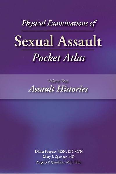 Physical Examinations Of Sexual Assault Pocket Atlas Assault Histories 9781936590483 Medicine Health Science Books Amazon Com