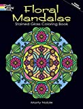 Floral Mandalas Stained Glass Coloring Book