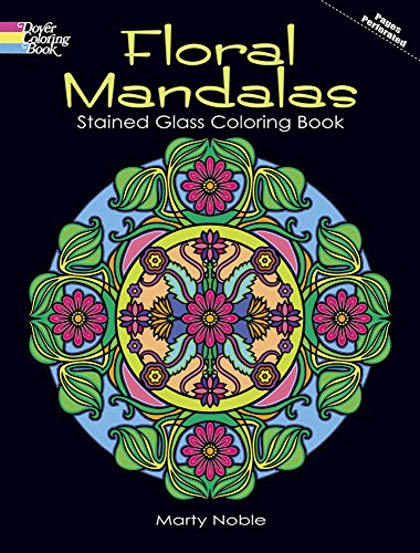 (Floral Mandalas Stained Glass Coloring Book (Dover Design Stained Glass Coloring Book))