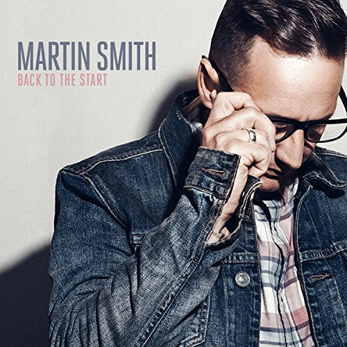 Martin Smith - Back to the Start (Deluxe Version) 2017