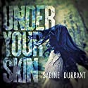 Under Your Skin Audiobook by Sabine Durrant Narrated by Colleen Prendergast