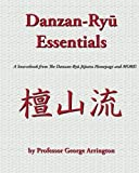 Danzan-Ryu Essentials: A Sourcebook from The Danzan-Ryu Jujutsu Homepage and MORE!