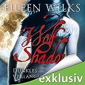 Dunkles Verlangen (Wolf Shadow 3) | Eileen Wilks